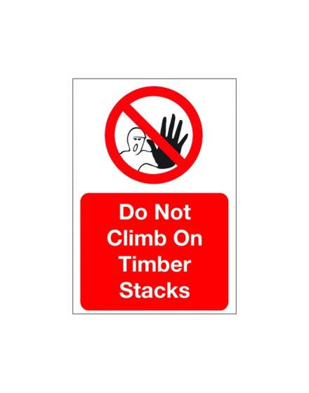 Correx 'Do Not Climb On Timber Stacks' Safety Sign
